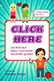 img - for Click Here (to find out how i survived seventh grade) book / textbook / text book