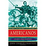 Americanos: Latin America's Struggle for Independence (Pivotal Moments in World History) ~ John Charles Chasteen
