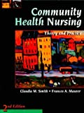 img - for Community Health Nursing: Theory and Practice by Claudia M. Smith RN-BC MPH PhD (1999-08-24) book / textbook / text book
