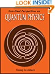 Non-Dual Perspectives on Quantum Phys...