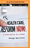 img - for Health Care Reform Now!: A Prescription for Change book / textbook / text book