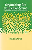 Organizing for Collective Action: The Political Economies of Associations (Social Institutions and Social Change) (0202304124) by Knoke, David