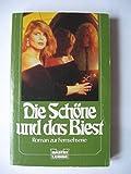 Die Schöne und das Biest III. Roman zur Fernsehserie.