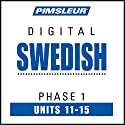 Swedish Phase 1, Unit 11-15: Learn to Speak and Understand Swedish with Pimsleur Language Programs Audiobook by  Pimsleur Narrated by  Pimsleur