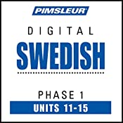 Swedish Phase 1, Unit 11-15: Learn to Speak and Understand Swedish with Pimsleur Language Programs |  Pimsleur