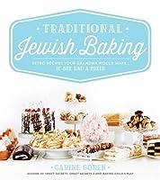 Traditional Jewish Baking: Retro Recipes Your Grandma Would Make... If She Had a Mixer