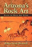 Arizona's Rock Art: Guide to Rock Art Sites