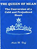 THE QUEEN OF MEAN: The Conversion of a Cold and Prejudiced Heart