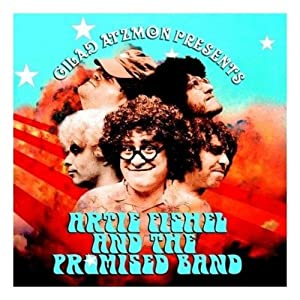 Gilad Atzmon Presents Artie Fishel and the Promised Band