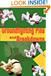 Groundfighting Pins and Breakdowns: E...