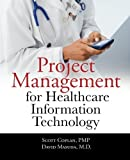 img - for Project Management for Healthcare Information Technology by Scott Coplan (2011-02-22) book / textbook / text book