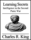 Learning Secrets: Intelligence in the Second Punic War