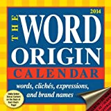 img - for The Word Origin 2014 Day-to-Day Calendar: words, cliches, expressions, and brand names book / textbook / text book
