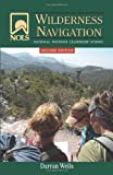 NOLS Wilderness Navigation: 2nd Edition (NOLS Library)