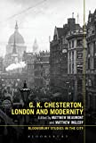 G.K. Chesterton, London and Modernity (Bloomsbury Studies in the City)