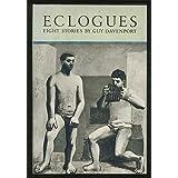 Eclogues: Eight stories ~ Guy Davenport