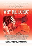 img - for Why Me, Lord?:Breakthrough Answers to Equip Married Couples to be Fit for the Master's Use while Dealing with the Emotional Pains of Miscarriages or Stillborn Births book / textbook / text book