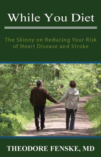 While You Diet: The Skinny on Reducing Your Risk of Heart Disease and Stroke