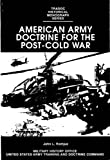 img - for AMERICAN ARMY DOCTRINE FOR THE POST-COLD WAR - Part 1 book / textbook / text book