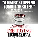 Die Trying Audiobook by Nicholas Ryan Narrated by R. C. Bray