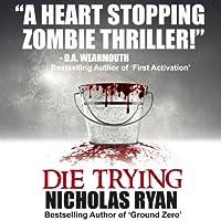 Die Trying (       UNABRIDGED) by Nicholas Ryan Narrated by R. C. Bray