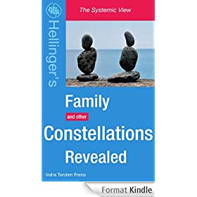 Family Constellations Revealed, Hellinger's Family and other Constellations Revealed (The Systemic View Book 1) (English Edition)