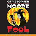 Fool: A Novel (       UNABRIDGED) by Christopher Moore Narrated by Euan Morton