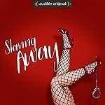 Slaving Away: An Audible Original Drama | Miranda Kane