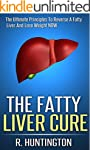 Fatty Liver : The Fatty Liver Cure, T...