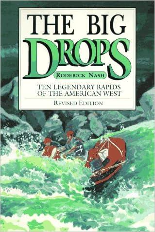 The Big Drops: Ten Legendary Rapids of the American West written by Roderick Nash
