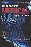 Modern Medical Statistics: A Practical Guide (Hodder Arnold Publication) (0340808691) by Everitt, Brian S.