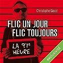 Flic un jour, flic toujours : La 97e heure | Livre audio Auteur(s) : Christophe Gavat Narrateur(s) : Christophe Gavat