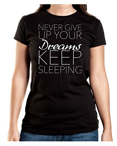 Never Give Up Your Dreams - Keep Sleeping T-Shirt Girls Nero-XXL