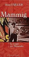 Mammig, Tome 2 : Le temps des malamoks par Failler