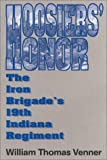 img - for Hoosiers' Honor: The Iron Brigade's 19th Indiana Regiment book / textbook / text book