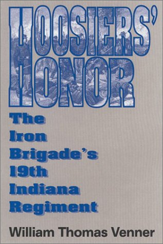 Hoosiers' Honor: The Iron Brigade's 19th Indiana Regiment