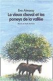 echange, troc Eva Almassy - Le Vieux Cheval et les poneys de la vallée