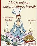 echange, troc Dominique Combet, Marie Quatrehomme, Christine Charaix - Moi, je prépare tous mes dîners la veille