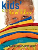 Kids' Clothes Sew Easy: Easy to Sew T-Shirts, Tracksuits, Leggings, Trousers, Shorts, Dungarees, Anoraks, Skirts and Dresses