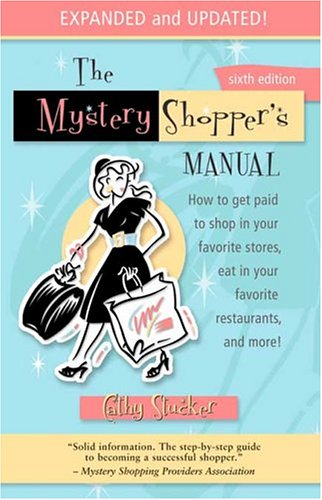 Mystery Shopper's Manual, 6th Edition, CATHY STUCKER