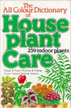 All colour dictionary of house plant care david longman 9780856546433 books - Plants for every room in your home extra comfort and health ...