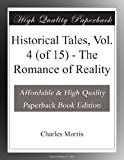 img - for Historical Tales, Vol. 4 (of 15) - The Romance of Reality book / textbook / text book