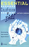 Essential ColdFusion fast: Developing Web-Based Applications (Essential Series)
