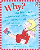 Why?: The best ever question and answer book about nature, science and the world around you (Questions and Answers Storybook) (189437925X) by Ripley, Catherine