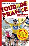 The Tour de France Companion: A Nuts, Bolts & Spokes Guide to the Greatest Race in the World