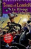 echange, troc Emmanuel Viau - Les aventures de Tessa et Lomfor, tome 1 : Rivage des gobelins
