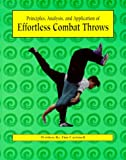 Principles, Analysis, and Application of Effortless Combat Throws