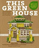 img - for This Green House: Home Improvements for the Eco-Smart, the Thrifty, and the Do-It-Yourselfer book / textbook / text book