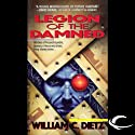 Legion of the Damned: Legion of the Damned, Book 1 (       UNABRIDGED) by William C. Dietz Narrated by Donald Corren