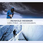 Nanga Parbat. Schicksalsberg | Reinhold Messner